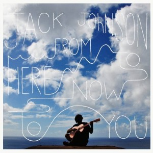 """■CD In4■ ジャック・ジョンソン 3年ぶりのソロ・スタジオ録音 """"From Here to Now to You"""" 最高だ!"""